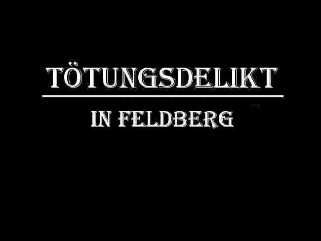 Mann tötet Ehefrau Feldberg