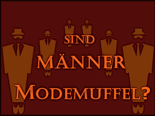 maenner modemuffel